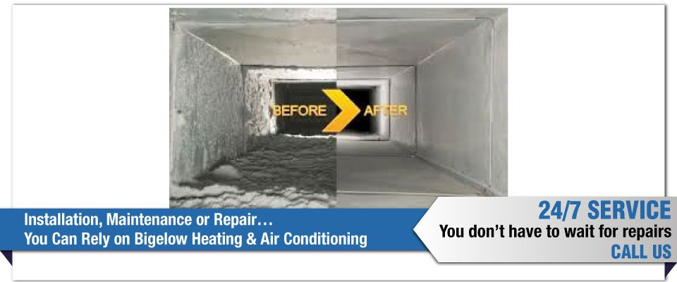 Installation, Maintenance or Repair…You Can Rely on Bigelow Heating & Air Conditioning - before and after duct cleaning