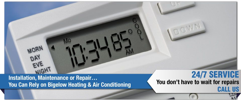 Installation, Maintenance or Repair…You Can Rely on Bigelow Heating & Air Conditioning - thermostat