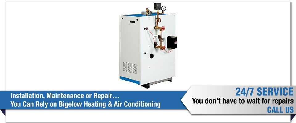 Installation, Maintenance or Repair…You Can Rely on Bigelow Heating & Air Conditioning - boiler